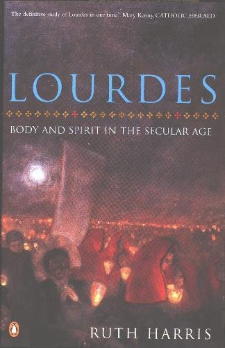 Lourdes: Body And Spirit in the Secular (Lourdes Collection)
