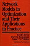 Network Models in Optimization and Their Applications in Practice, Phillips, Nancy V. and Glover, Fred, 0471571385