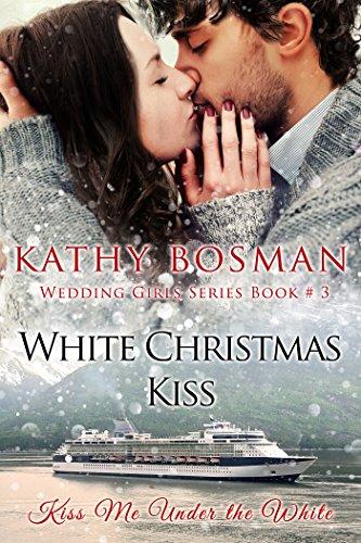 Christmas Kiss 3.White Christmas Kiss Wedding Girls Book 3 Kindle Edition