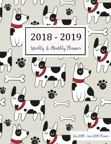 July 2018 - June 2019 Planner: Two Year - 12 Months Daily Weekly Monthly Calendar Planner For Academic Agenda Schedule Organizer Logbook and Journal Planner 2018-2019 8.5 x 11 (Volume 6)