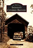 Indiana's Covered Bridges   (IN)   (Images of America)