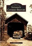 Indiana's Covered Bridges, Robert Reed, 0738533351