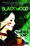 Front cover for the book Blackwood by Gwenda Bond