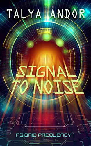 Signal to Noise (Psionic Frequencies Book 1)