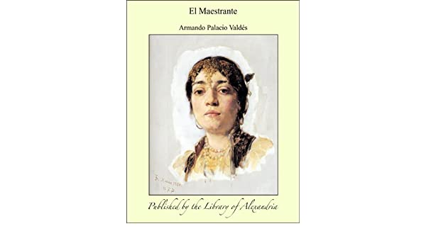 Amazon.com: El Maestrante (Spanish Edition) eBook: Valdç, Armando Palacio s: Kindle Store