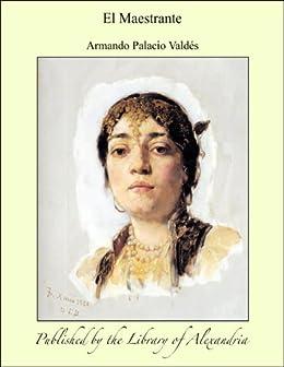 El Maestrante (Spanish Edition) by [Valdç, Armando Palacio s]