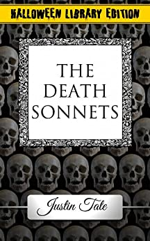 The Death Sonnets (Halloween Library Edition) by [Tate, Justin]