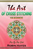 The Art of Cross Stitching for Beginners
