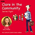 Clare in the Community, Series 8 Radio/TV Program by Harry Venning, David Ramsden Narrated by Sally Phillips