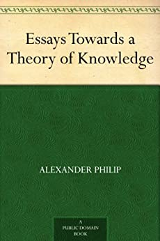 towards a knowledge theory of the Psychology and epistemology: towards a theory of knowledge (hardcover) published november 30th 1972 by penguin books ltd hardcover, 187 pages.