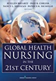 Global Health Nursing in the 21st Century 1st Edition
