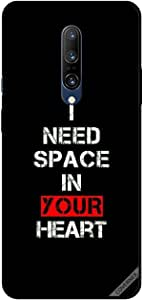 For OnePlus 7 Pro Case Cover I Need Space In Your Heart
