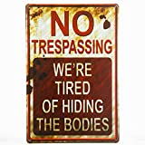 DLshabby-chic-Retro-No-Trespassing-Were-Tired-of-Hiding-the-Bodies-Funny-Metal-Sign