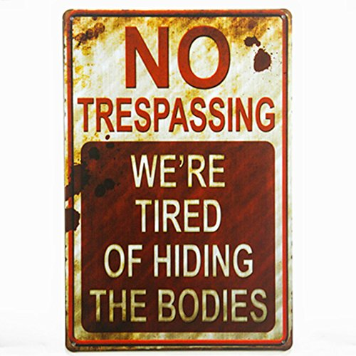 DL-shabby chic Retro No Trespassing We're Tired of Hiding the Bodies Funny Metal (Funny Sign)