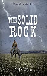 The Solid Rock (Hymns of the West Book 5)