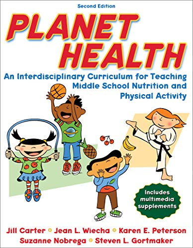 Planet Health: An Interdisciplinary Curriculum for Teaching Middle School Nutrition and Physical Activity