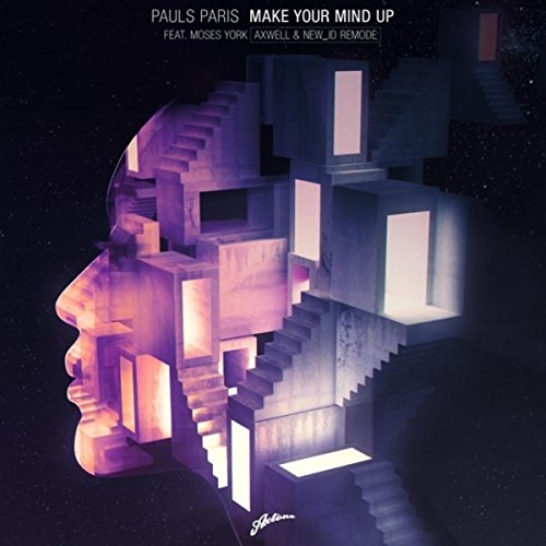 Make Your Mind Up (Axwell & NE...
