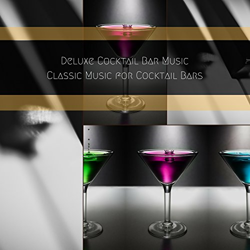 Classic Music for Cocktail Bars