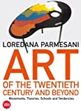Art of the Twentieth Century and Beyond, Loredana Parmesani, 8857214087