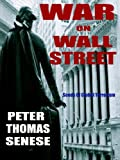 War on Wall Street, Peter Senese, 0971082626