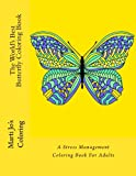 The World's Best Butterfly Coloring Book: A Stress Management Coloring Book For Adults