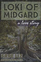 Loki of Midgard: How to get lost and found in one week, a love story (Chronicles of Yggdrasil) Paperback