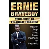 Your Guide To Financial Freedom How to Stop Living From Paycheck to Paycheck: YOUR GUIDE TO BETTER MONEY MANAGEMENT