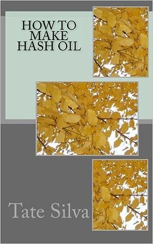 How to make hash oil: Tate Silva: 9781496002297: Amazon com: Books