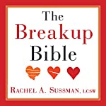 The Breakup Bible: The Smart Woman's Guide to Healing from a Breakup or Divorce | Rachel Sussman