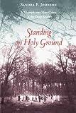Standing on Holy Ground, Sandra E. Johnson, 1570036136