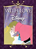 With Love, from Disney, Disney Book Group Staff, 1423115279