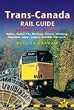 Trans-Canada Rail Guide, 5th: includes city guides to Halifax, Quebec City, Montreal, Toronto, Winnipeg, Edmonton, Jasper, Calgary, Churchill  and Vancouver (Trailblazer Guides)