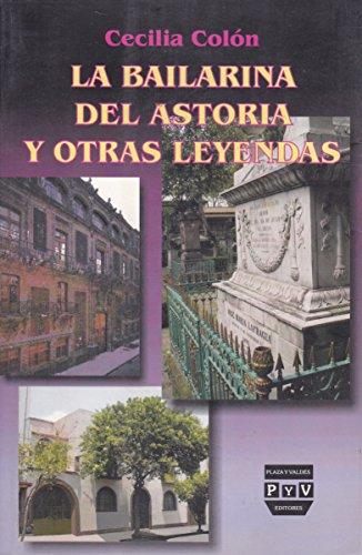 La bailarina del astoria y otras leyendas (Spanish Edition) [Cecilia Colon] (Tapa Blanda)