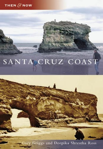 Santa Cruz Coast (Then and Now) by Brand: Arcadia Publishing