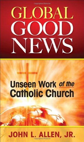 Global Good News: Unseen Work of the Catholic Church