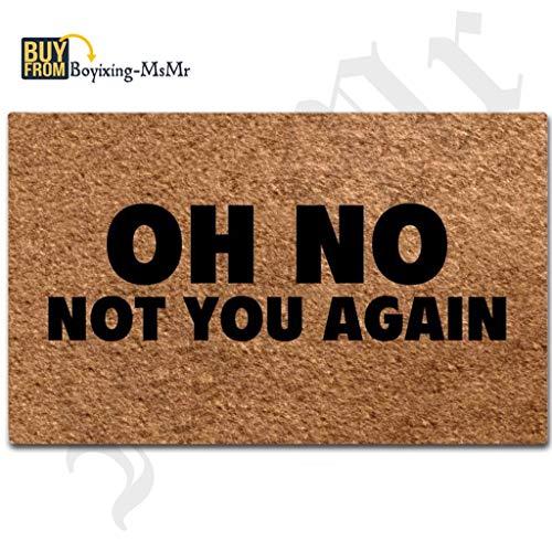 MsMr Funny Door Mat Oh No Not You Again Doormat Outdoor Indoor Mat Non-Woven Fabric Top Rubber Back 15.7x23.6 Inch (Oh No Not You Again)
