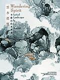 Wandering Spirit : Lyrical Landscapes by Li Xubai, , 9881902223