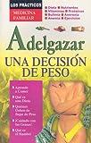 Adelgazar, una Decision de Peso, Marco Antonio Gomez Perez, 9706668942