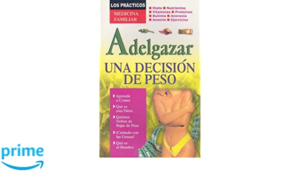 Adelgazar, una Decision de Peso (Los Practicos: Medicina Familiar) (Spanish Edition): Tomo Editorial: 9789706668943: Amazon.com: Books