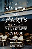 ISBN: 1250082935 - A Taste of Paris: A History of the Parisian Love Affair with Food