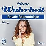 Meine Wahrheit 5: Private Bekenntnisse |  div.