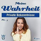 Meine Wahrheit 5: Private Bekenntnisse    div.