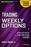 img - for Trading Weekly Options, + Online Video Course: Pricing Characteristics and Short-Term Trading Strategies Hardcover - January 28, 2014 book / textbook / text book