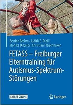 Book FETASS - Freiburger Elterntraining für Autismus-Spektrum-Störungen: Mit einem Arbeitsbuch für Eltern und zahlreichen Extras online (German Edition)
