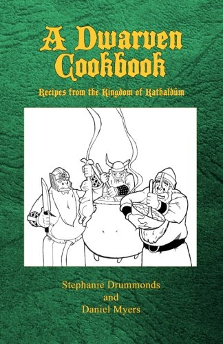 A Dwarven Cookbook: Recipes from the Kingdom of Kathaldum