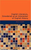 English Literature, Considered As an Interpreter of English History, Henry Coppee, 1437520863