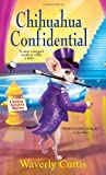 Chihuahua Confidential, Waverly Curtis, 0758274963