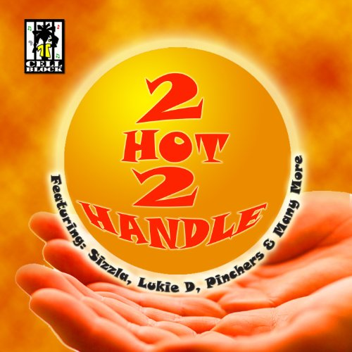 (Cell Block Presents 2 Hot 2 Handle Vol, 2 [Clean] )
