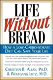 Life Without Bread: How a Low-Carbohydrate Diet Can Save Your Life (NTC Keats - Health)