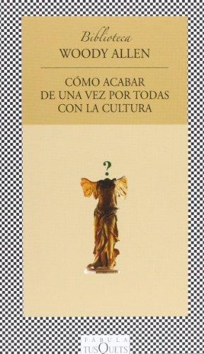 Descargar Libro Cómo Acabar De Una Vez Por Todas Con La Cultura Woody Allen